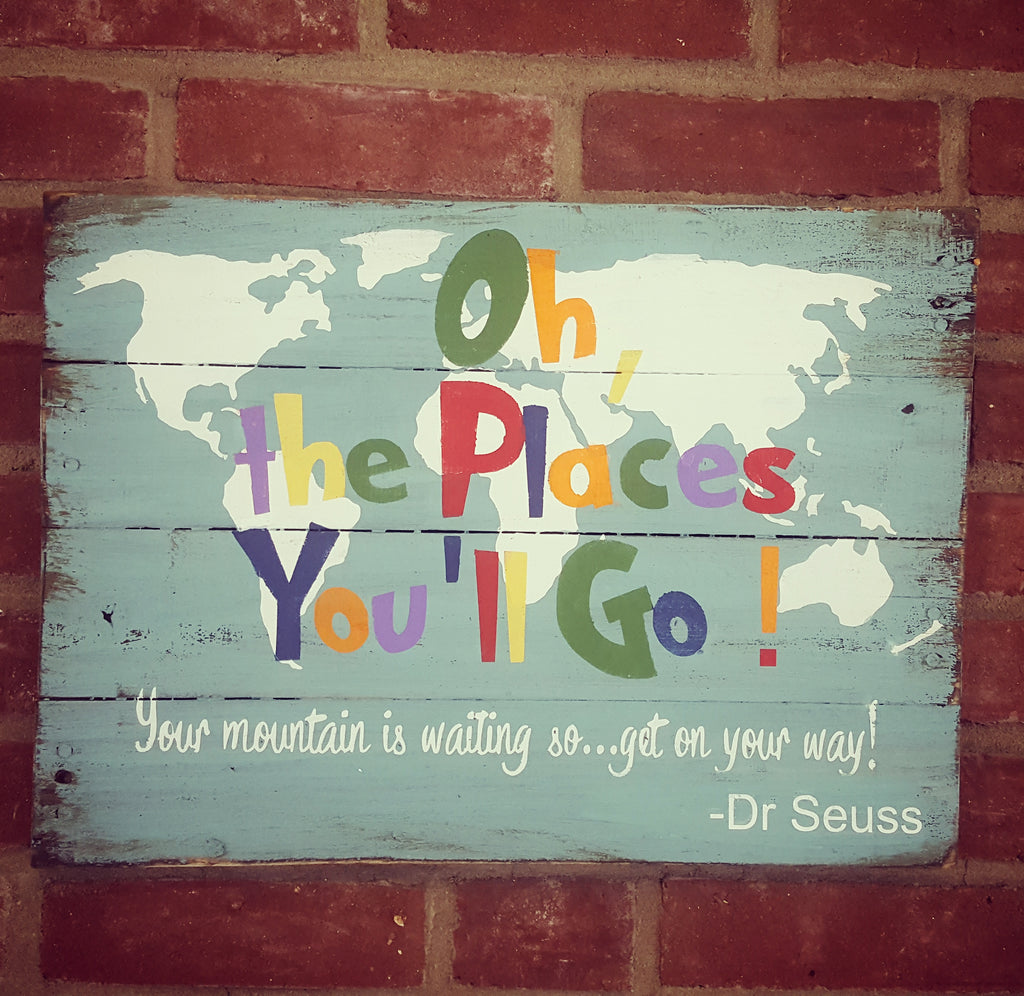 Oh the Places You'll Go! Wood Sign