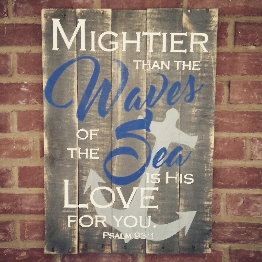 Psalm 93:1 Mightier than the Waves Sign