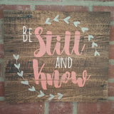 Be Still and Know Sign