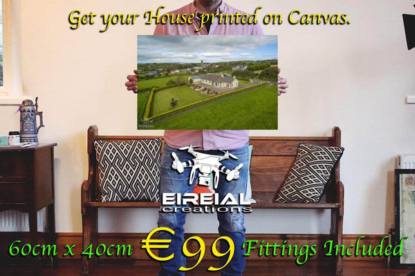 Eireial Creations - Drone Operator - Aerial Photography Ireland A Canvas Print of your Home for just €99