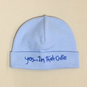 Yes I'm that Cute embroidered baby hat in blue Made in Canada