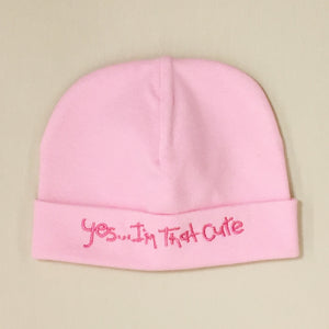 Yes I'm that Cute embroidered baby hat in pink Made In Canada