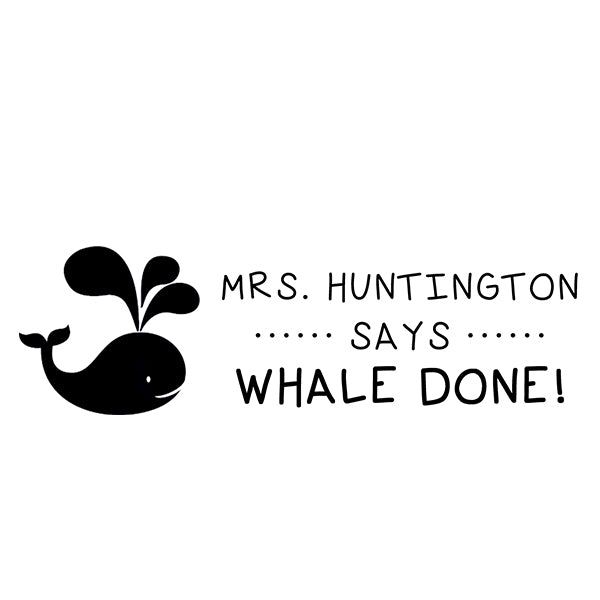 Whale Done Teacher Stamp  T15