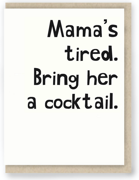 205 - MAMA'S TIRED