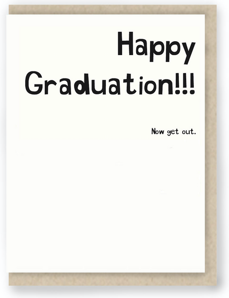 513 - HAPPY GRAD GET OUT