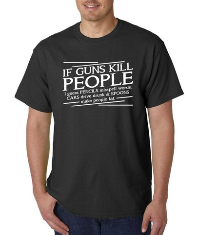 If Guns Kill People T shirt Men 2nd Amendment Pro Gun Rights USA Lives Matter casual gift tee USA Size S-3XL