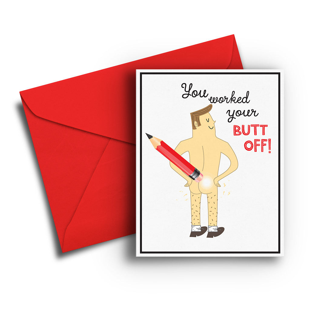 Worked Butt Off Congratulations Card