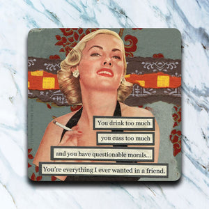 High Cotton Gifts - You Drink Too Much Coaster