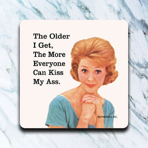 High Cotton Gifts - The Older I Get Coaster