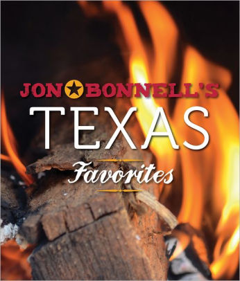 Cookbook - Jon Bonnell's Texas Favorites