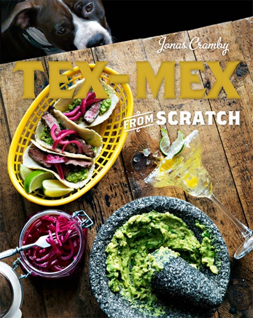 Cookbook - Tex-Mex From Scratch