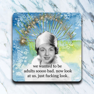 High Cotton Gifts - We Wanted To Be Adults Coaster