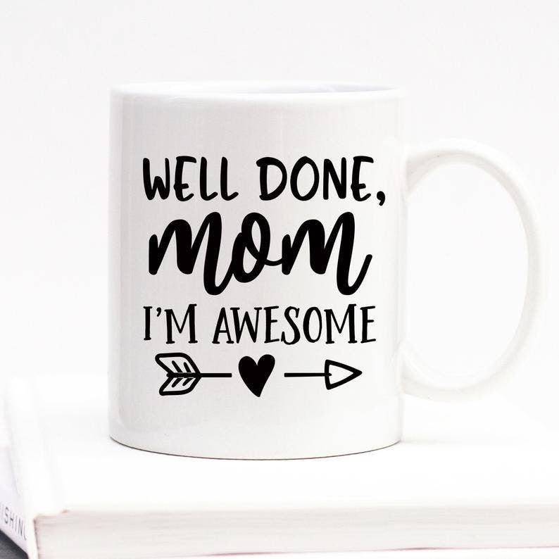 Well Done Mom I'm Awesome Mug