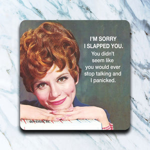 High Cotton Gifts - I'm Sorry I Slapped You Coaster