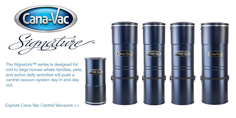 Cana-Vac Signature Series Central Vacuum Systems
