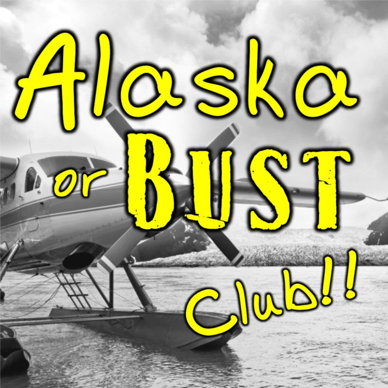 Felix Paydirt Alaska or Bust Club
