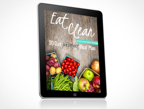 Eat Clean 30-Day Jumpstart Meal Plan