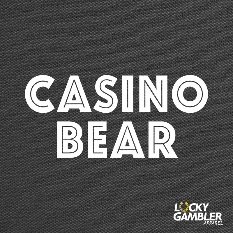 CASINO BEAR SHIRTS, CASINO BEAR HOODIES, CASINO BEAR APPAREL, design shirts, women's shirts, women's hoodies, female hoodies, lucky gambler apparel, lucky hoodies, casino apparel, casino shirts, casino clothing, casino caps. gifts for gamblers, gambling apparel