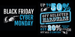 Black Friday to Cyber Monday - our vape deals start now!