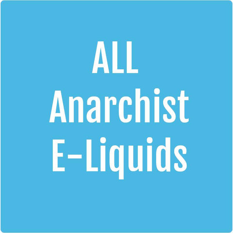 All Anarchist E-Liquids