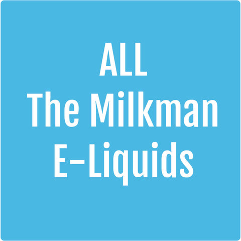 All Milkman E-Liquids