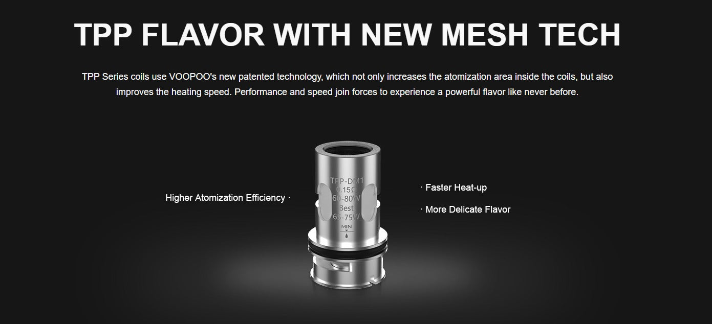 Better atomiser efficiency, faster heating and excellent flavour.