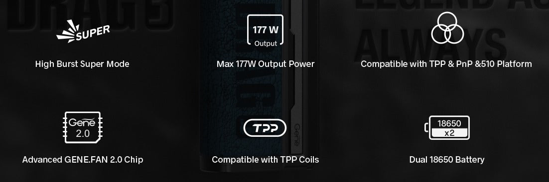 Compatible with TPP coils. Max output is 177 watts. Dual 18650 batteries.