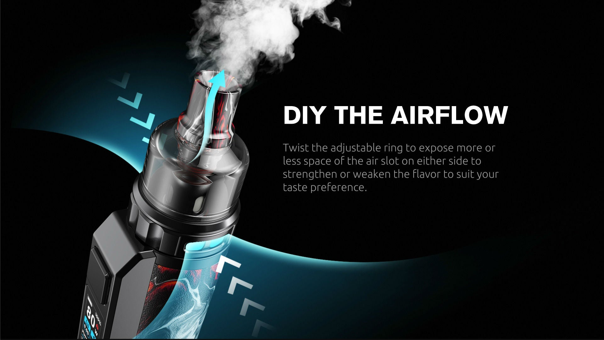 Twist to adjust and suit your taste + vaping preference