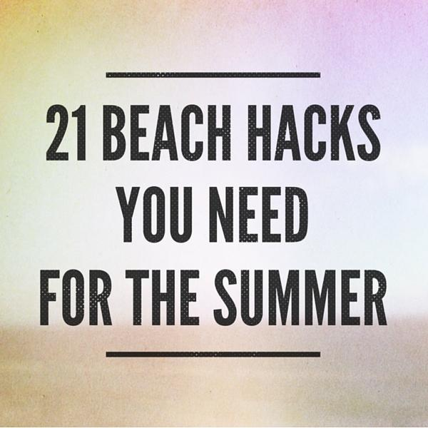 21 Beach Hacks You NEED for the Summer