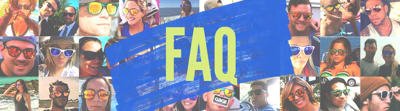 Gage Sunglasses Frequently Asked Questions