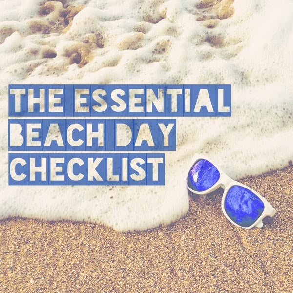 The Essential Beach Day Checklist