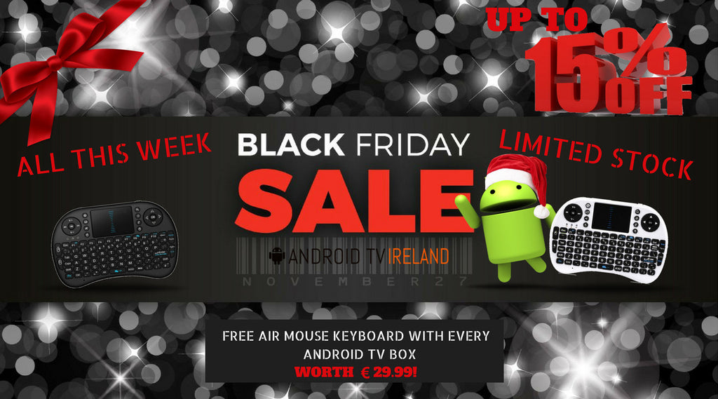 Cyber Monday all this week from www.androidtvboxesireland.com
