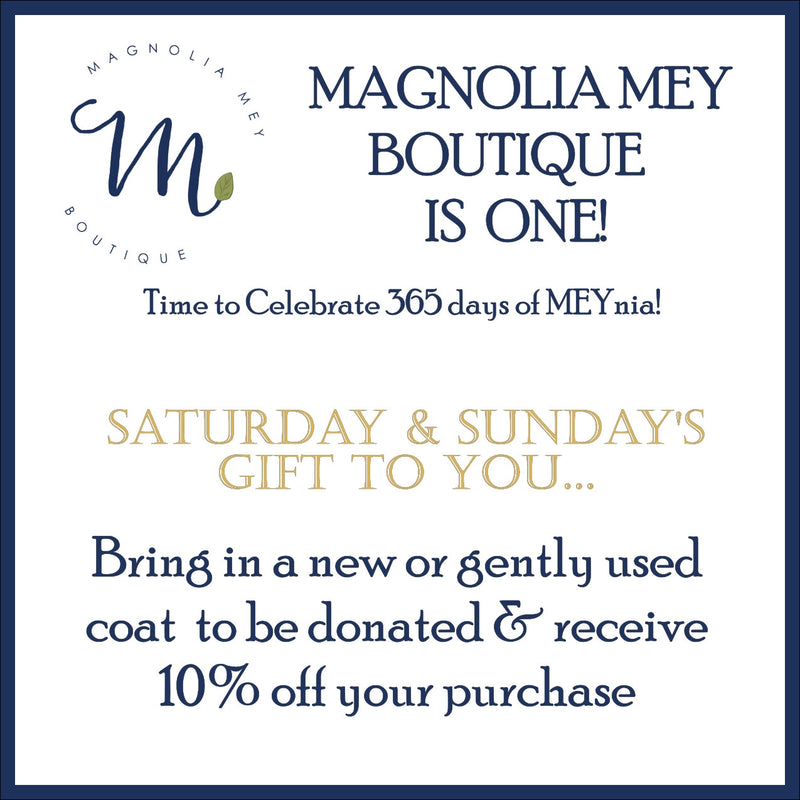 Magnolia Mey's Birthday wish is to give to others!  Find out coats = savings inside…