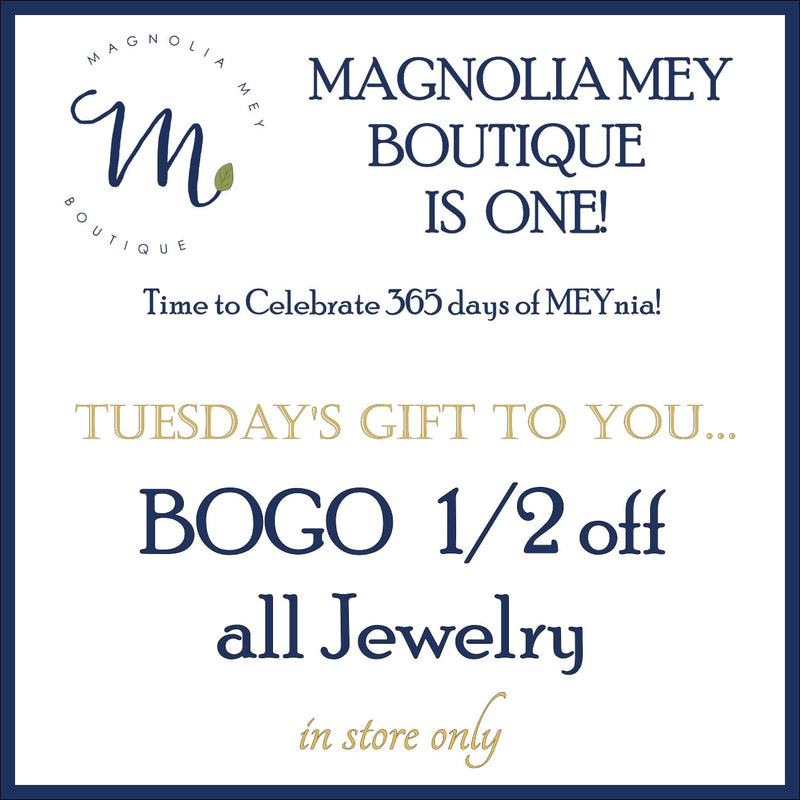 It's Magnolia Mey's ONE year Salebration!  Open to find out about today's in-store BOGO!