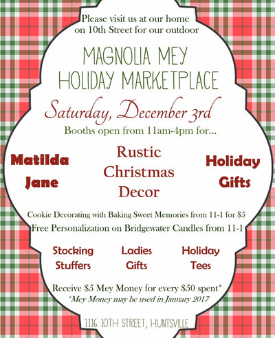 Magnolia Mey Holiday Marketplace is this Saturday! Fashion, Gifts, Christmas decor, Matilda Jane and more!  Details inside...