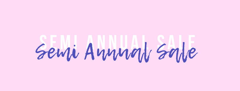It's our first Semi-Annual SALE!