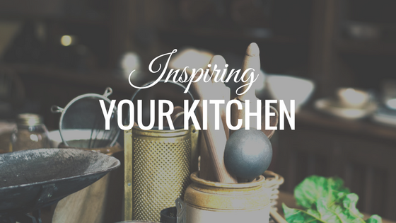 Kitchen Inspiration, The Heart of a Home