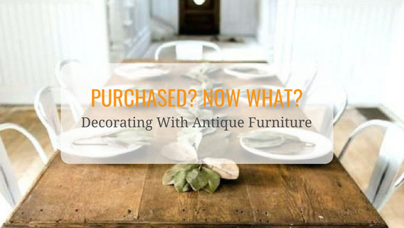 Decorating With Antique Furniture
