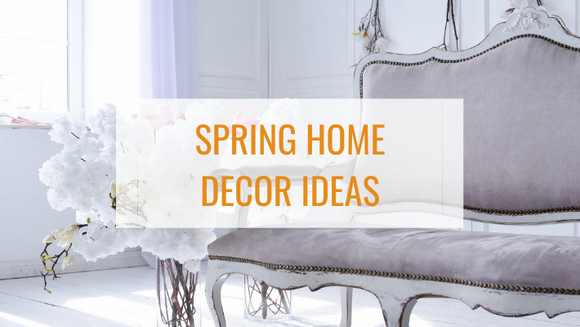Spring Home Decor Ideas: 5 Ways To Freshen Up Your Home This Spring