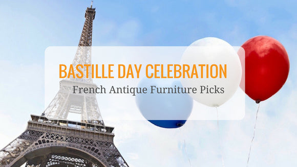 French Antique Furniture Picks | Bastille Day Celebration