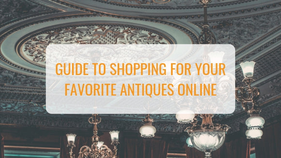 Guide To Buying Antiques Online
