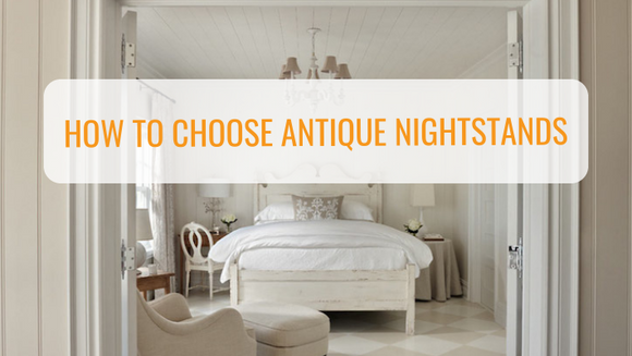 How To Choose Antique Nightstands