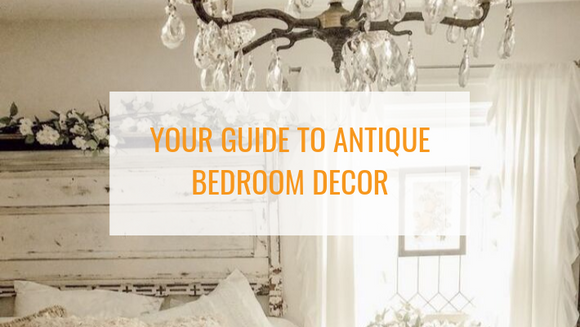 Our Top Vintage Bedroom Ideas: Your Guide to Antique Bedroom Decor