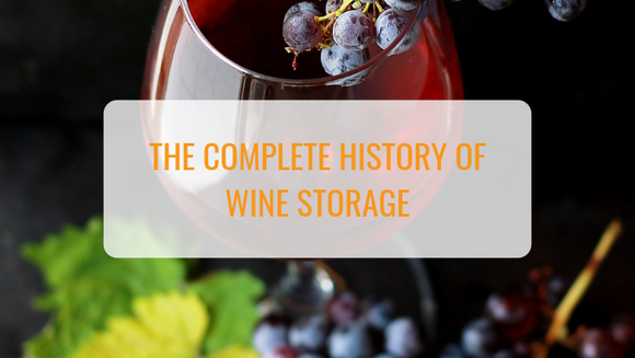 A Complete History of Wine Storage