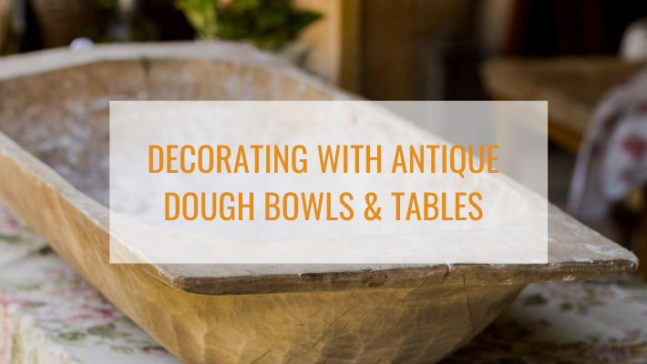 decorating with antique dough bowls