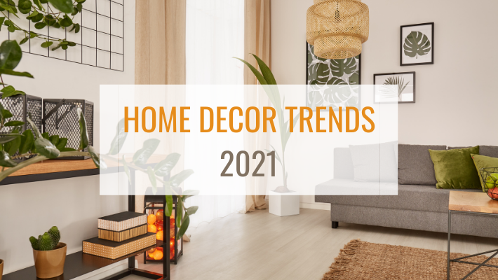 Discover our top 5 home decor trends of 2021