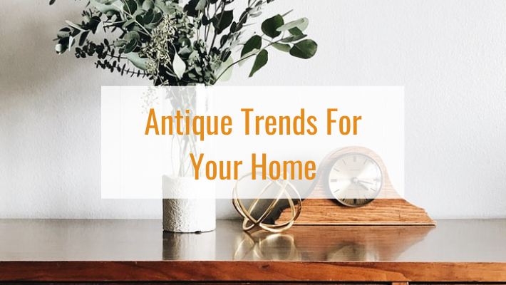 Discover the latest 5 antique decor trends.
