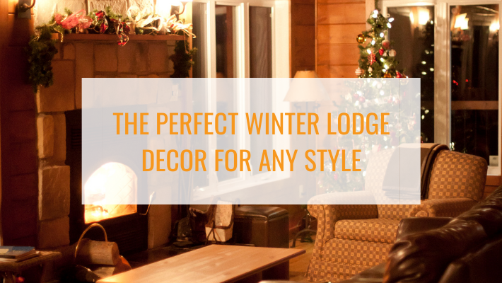 Discover the perfect winter lodge decor for your style