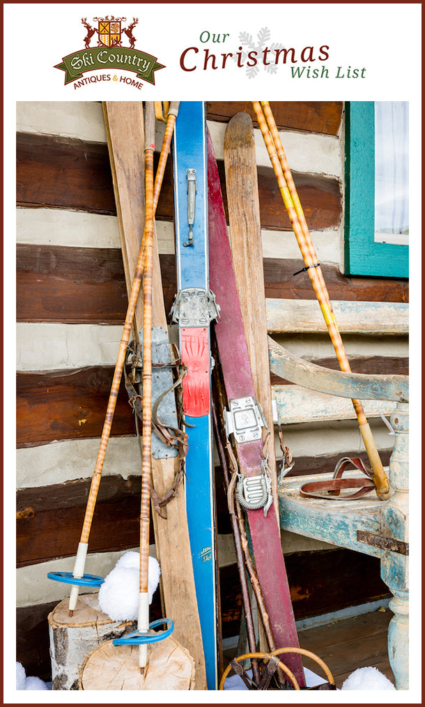Antique Skis - Our Christmas Wish List