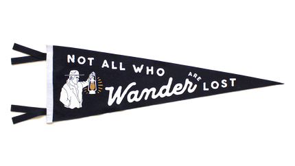 Not All Who Wander Are Lost - Pennant